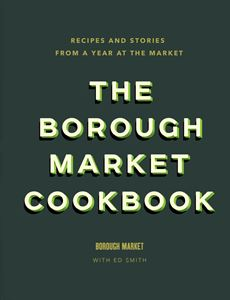 BOROUGH MARKET COOKBOOK