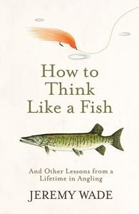 HOW TO THINK LIKE A FISH (PB)