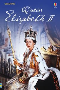 QUEEN ELIZABETH II (USBORNE YOUNG READING) (NEW)