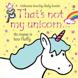 THATS NOT MY UNICORN (TOUCHY FEELY)