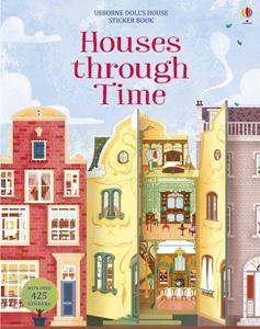 HOUSES THROUGH TIME (DOLLS HOUSE STICKER BOOK)