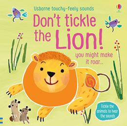 DONT TICKLE THE LION (TOUCHY FEELY SOUNDS)
