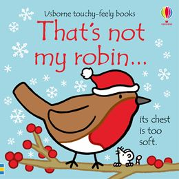 THATS NOT MY ROBIN (TOUCHY FEELY)