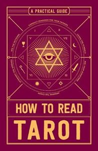 HOW TO READ TAROT: A PRACTICAL GUIDE (ADAMS MEDIA)