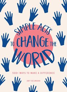 SIMPLE ACTS TO CHANGE THE WORLD (ADAMS MEDIA)
