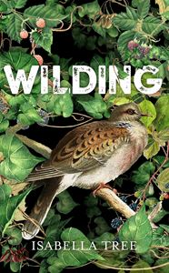 WILDING: THE RETURN OF NATURE TO A BRITISH FARM (HB)