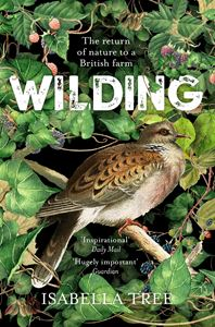 WILDING: THE RETURN OF NATURE TO A BRITISH FARM (PB)