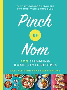 PINCH OF NOM: 100 SLIMMING HOME STYLE RECIPES