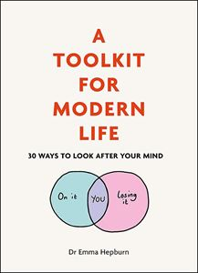 TOOLKIT FOR MODERN LIFE: 30 WAYS TO LOOK AFTER YOUR MIND