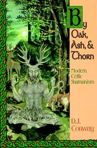 BY OAK ASH AND THORN (CELTIC SHAMANISM)