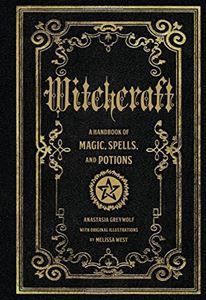 WITCHCRAFT: A HANDBOOK OF MAGIC SPELLS