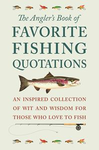 ANGLERS BOOK OF FAVORITE FISHING QUOTATIONS
