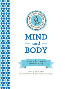 LITTLE BOOK OF HOME REMEDIES: MIND AND BODY