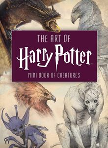 ART OF HARRY POTTER: MINI BOOK OF CREATURES