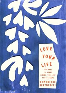 LOVE YOUR LIFE (NEW)