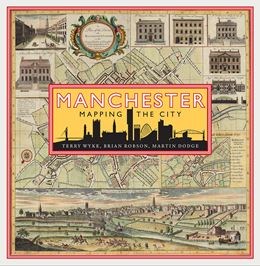 MANCHESTER: MAPPING THE CITY
