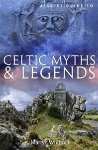 BRIEF GUIDE TO CELTIC MYTHS AND LEGENDS