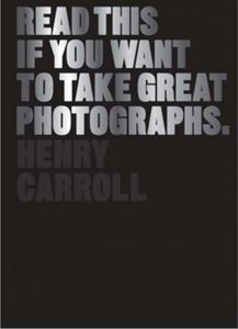 READ THIS IF YOU WANT TO TAKE REALLY GREAT PHOTOGRAPHS