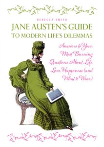 JANE AUSTENS GUIDE TO MODERN LIFES DILEMMAS (PB)