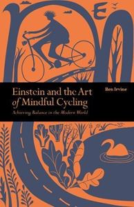EINSTEIN AND THE ART OF MINDFUL CYCLING (NEW)