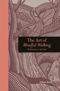 ART OF MINDFUL WALKING (NEW)