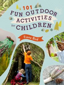 101 OUTDOOR ACTIVITIES FOR CHILDREN