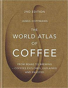 WORLD ATLAS OF COFFEE (2ND EDITION)
