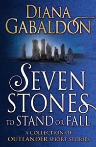 SEVEN STONES TO STAND OR FALL (OUTLANDER PB)