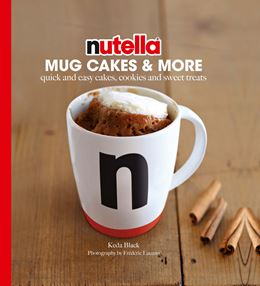 NUTELLA: MUG CAKES AND MORE