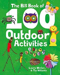 BIG BOOK OF 100 OUTDOOR ACTIVITIES
