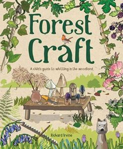 FOREST CRAFT: A CHILDS GUIDE TO WHITTLING IN THE WOODLAND