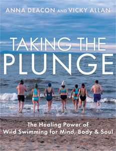 TAKING THE PLUNGE (WILD SWIMMING)