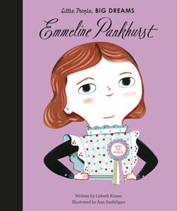 LITTLE PEOPLE BIG DREAMS: EMMELINE PANKHURST