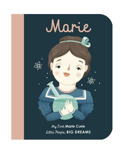 LITTLE PEOPLE BIG DREAMS: MARIE CURIE (BOARD BOOK)