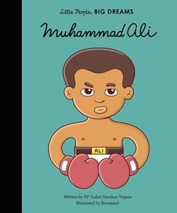 LITTLE PEOPLE BIG DREAMS: MUHAMMAD ALI
