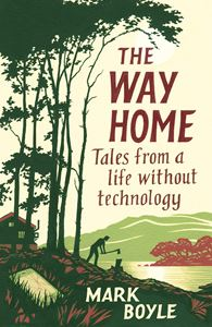 WAY HOME: TALES FROM A LIFE WITHOUT TECHNOLOGY (PB)