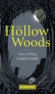 HOLLOW WOODS STORYTELLING CARD GAME