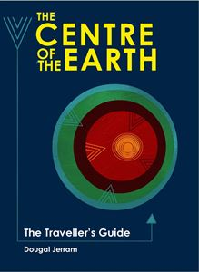 CENTRE OF THE EARTH: THE TRAVELLERS GUIDE