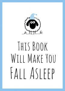 THIS BOOK WILL MAKE YOU FALL ASLEEP