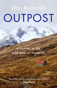 OUTPOST: A JOURNEY TO THE WILD ENDS OF THE EARTH (PB)