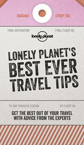 LONELY PLANETS BEST EVER TRAVEL TIPS 2