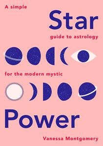STAR POWER: A SIMPLE GUIDE TO ASTROLOGY/MODERN MYSTIC
