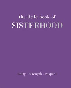 LITTLE BOOK OF SISTERHOOD