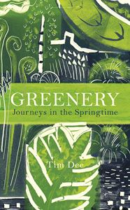GREENERY: JOURNEYS IN THE SPRINGTIME