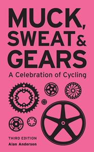 MUCK SWEAT AND GEARS (3RD ED)