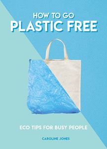 HOW TO GO PLASTIC FREE