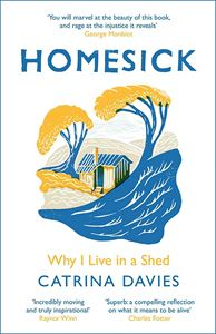 HOMESICK: WHY I LIVE IN A SHED (PB)