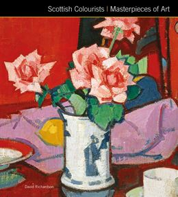SCOTTISH COLOURISTS: MASTERPIECES OF ART