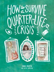 HOW TO SURVIVE A QUARTERLIFE CRISIS