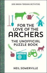 FOR THE LOVE OF THE ARCHERS UNOFFICAL PUZZLE BOOK